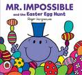 Mr Men and Little Miss: Mr Impossible and the Easter Egg Hunt