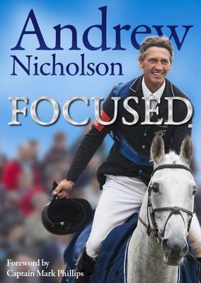 Focused: Andrew Nicholson - My Life In Pictures