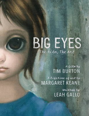 Big Eyes - The Film, the Art