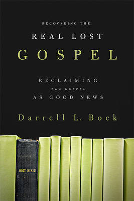 Recovering the Real Lost Gospel: Reclaiming the Gospel as Good News