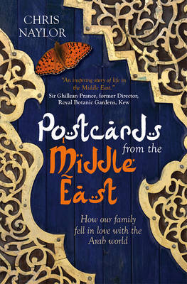 Postcards from the Middle East : How Our Family Fell in Love with the Arab World