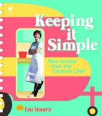 Keeping it Simple: New Recipes from the Caravan Chef
