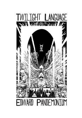 Twilight Language - A Compendium of the World of Coil