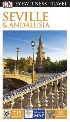Seville & Andalusia - DK Eyewitness Travel Guide