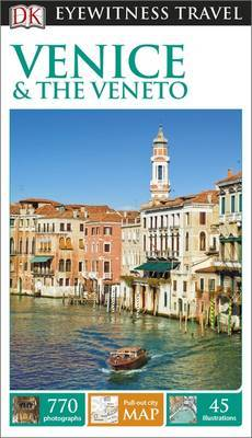 Venice & the Veneto - DK Eyewitness Travel Guide