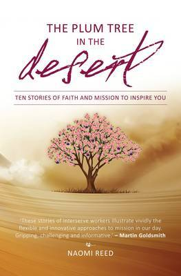 The Plum Tree in the Desert: Ten Stories of Faith and Mission to Inspire You