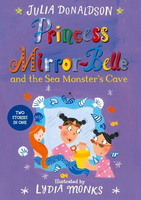 The Sea Monster's Cave (Princess Mirror-Belle and...)
