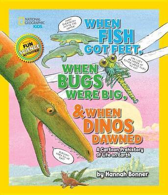 When Fish Got Feet, When Bugs Were Big, and When Dinos Dawned: A Cartoon Prehistory of Life on Earth
