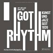 I Got Rhythm - Art and Jazz Since 1920