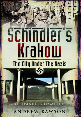 Schindler's Krakow: The City Under the Nazis