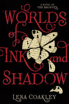 Worlds of Ink and Shadow: A Novel of the Bronte Sisters