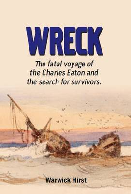 Wreck: The Fatal Voyage of the Charles Eaton and the Search for Survivors