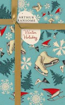 Winter Holiday (Swallows and Amazons #4: Vintage Classics)