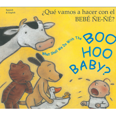 What Shall We Do with the Boo-hoo Baby? (Spanish and English)