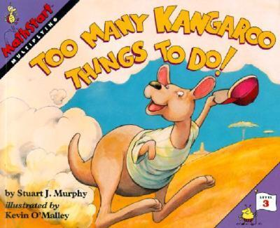 Too Many Kangaroo Things to Do (Mathstart)