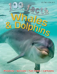 Whales & Dolphins (100 Facts)