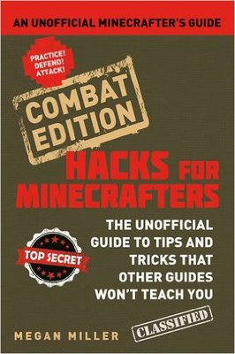 Combat Edition: An Unofficial Minecrafters Guide (Hacks for Minecrafters)