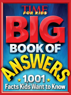 Big Book of Answers : 1,001 Facts Kids Want to Know