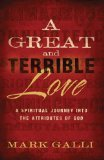 A Great and Terrible Love