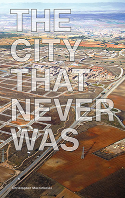 The City That Never Was - Reconsidering the Speculative Nature of Contemporary Urbanization