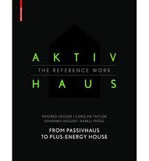 Aktivhaus - From Passivhaus to Plus-Energy House