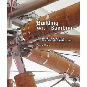 Building with Bamboo - Design and Technology of a Sustainable Architecture