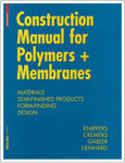 Construction Manual for Polymers + Membranes: Materials/Semi-finished Products/Form Finding/Design