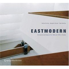 East-modern: Architecture and Design of the 1960s and 1970s in Slovakia