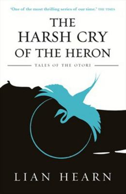 Harsh Cry of the Heron (Tales of the Otori #4)