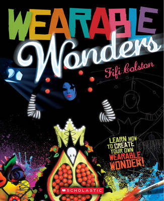 Wearable Wonders: Learn How to Create Your Own Wearable Wonder!