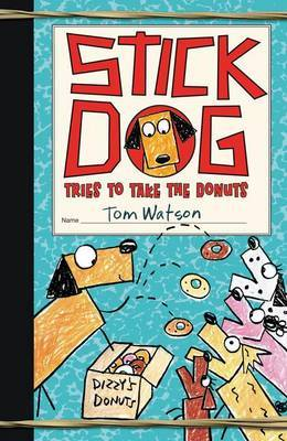 Stick Dog Tries to Take the Donuts (#5)
