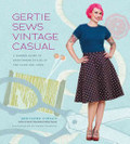 Gertie Sews Vintage Casual - A Modern Guide to Sportswear Styles of the 1940s and 1950s