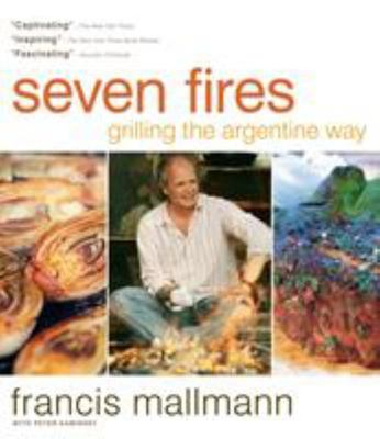 Seven Fires: Grilling the Argentine Way