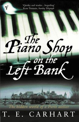 The Piano Shop on the Left Bank : The Hidden World of a Paris Atelier