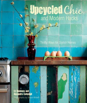 Upcycled Chic and Modern HacksThrifty Ways for Stylish Homes