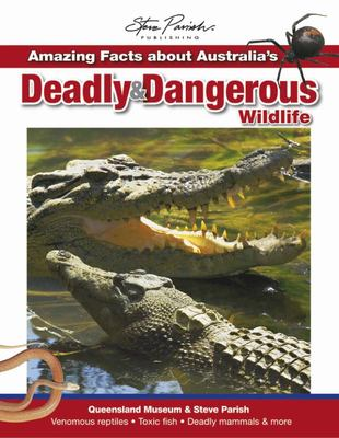 Amazing Facts About Australia's Deadly and Dangerous Wildlife