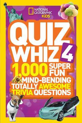 Quiz Whiz 4  1000 Super Fun Mind-Bending Totally Awesome Trivia Questions
