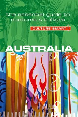 Australia - Culture Smart!: The Essential Guide to Customs & Culture