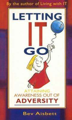 Letting it Go: Attaining Awareness from Adversity