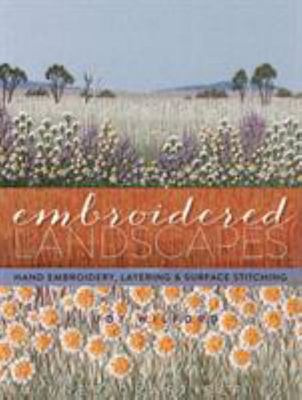 Embroidered Landscapes Hand Embroidery, Layering & Surface Stitching