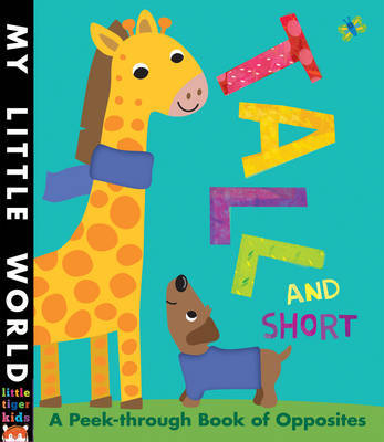 Tall and Short: A Peek-Through Book of Opposites
