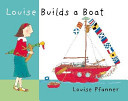 Louise Builds A Boat