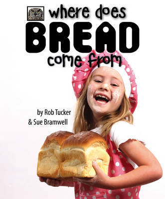 Where Does Bread Come From?