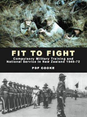 Fit to Fight: Compulsory Military Training and National Service in New Zealand 1949 -1972