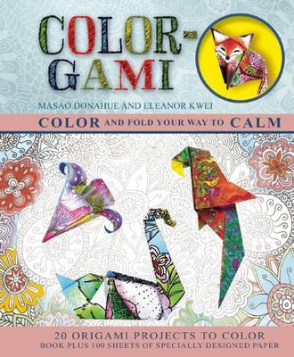 Colour-gami Color and Fold Your Way to Calm