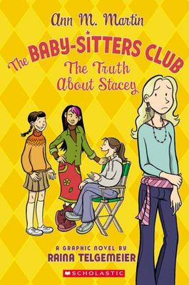 Truth About Stacey, The (Baby-Sitters Club Graphix #2)