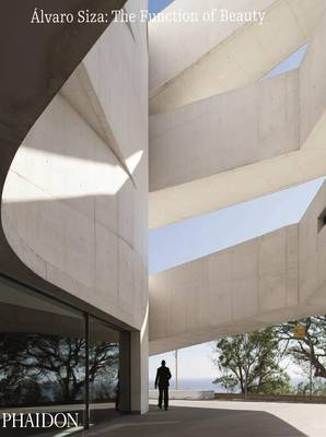 Alvaro Siza - The Function of Beauty