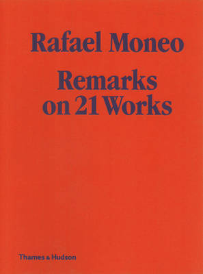 Rafael Moneo - Remarks on 21 Works