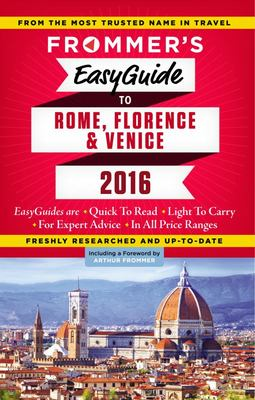 Frommers Easyguide to Rome, Florence and Venice: 2016