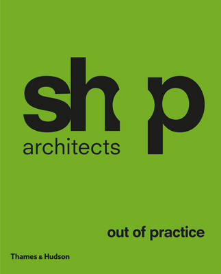 Shop Architects Out of Practice